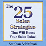 The 25 Sales Strategies That Will Boost Your Sales Today! | Stephan Schiffman