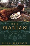 Front cover for the book Maid Marian by Elsa Watson