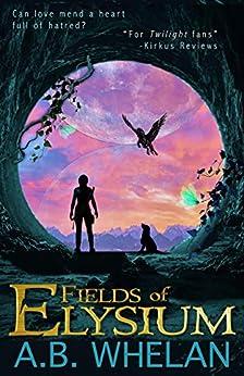 Fields of Elysium (a romantic fantasy) by [Whelan, A.B.]