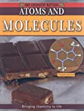Atoms and Molecules, Molly Aloian, 0778742474