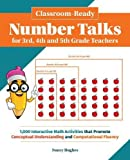 img - for Classroom-Ready Number Talks for Third, Fourth and Fifth Grade Teachers: 1000 Interactive Math Activities that Promote Conceptual Understanding and Computational Fluency book / textbook / text book