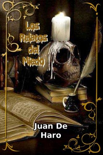 Los relatos del miedo de Juan De Haro