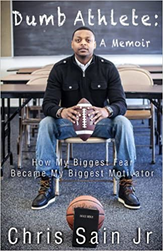 Book Dumb Athlete: How My Biggest Fear Became My Biggest Motivator by Sain Jr., Chris(March 20, 2014)