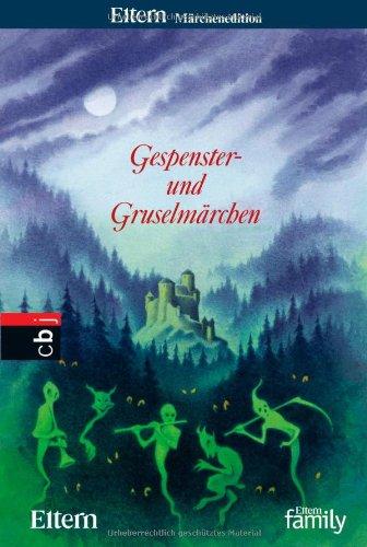 Gespenster- und Gruselmärchen: Eltern Märchenedition 6