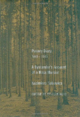 Ponary Diary, 1941-1943: A Bystanders Account of a Mass ...