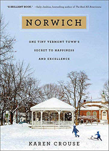 Norwich: One Tiny Vermont Town's Secret to Happiness and Excellence cover