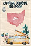 Camping Journal Logbook, Ohio: The Ultimate Campground RV Travel Log Book for Logging Family Adventures and trips at campgrounds and campsites (6 x9) 145 Guided Pages