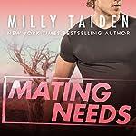 Mating Needs: An A.L.F.A. Novel | Milly Taiden