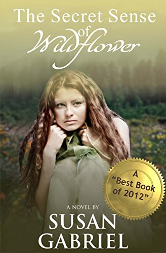 The Secret Sense of Wildflower - Southern Historical Fiction, Best Book of 2012 by [Gabriel, Susan]