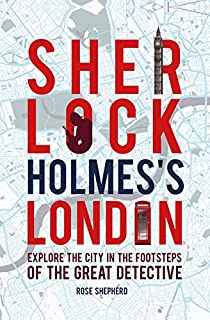 Sherlock Holmes S London Explore The City In The Footsteps Of The