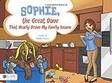 Sophie, the Great Dane That Nearly Drove My Family Insane, Kellie Davis, 1617399345