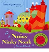 In the Night Garden: Noisy Ninky Nonk Sound Book [Board book] by UNKNOWN ( Author )