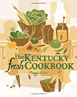The Kentucky Fresh Cookbook Front Cover