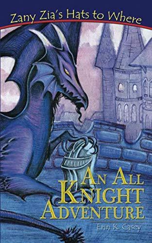 An All Knight Adventure (Zany Zia
