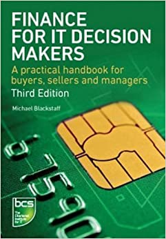Finance for IT Decision Makers: A Practical Handbook by Michael Blackstaff (2012-09-01)