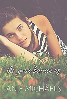 The Space Between Us by [Michaels, Anie]