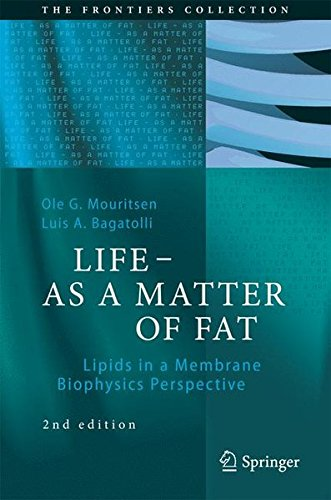 LIFE - AS A MATTER OF FAT: Lipids In A Membrane Biophysics Perspective (The Frontiers Collection)
