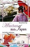 Märchen aus Japan: Zum Erzählen und Vorlesen