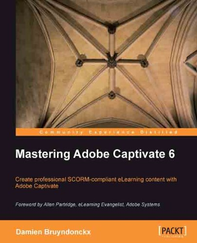 [PDF] Mastering Adobe Captivate 6.0 Free Download | Publisher : Packt Publishing | Category : Computers & Internet | ISBN 10 : 1849692440 | ISBN 13 : 9781849692441