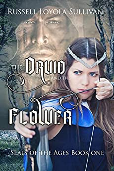The Druid and the Flower by [Sullivan, Russell Loyola]