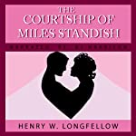 The Courtship of Miles Standish | Henry Wadsworth Longfellow