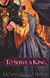 To Serve a King, Donna Russo Morin, 0758246811