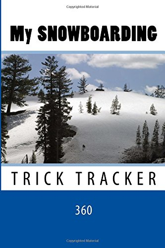 My Snowboarding: Trick Tracker 360 (Cover Colors 360) (Volume 1) ebook