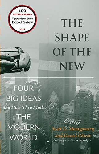 The Shape of the New: Four Big Ideas and How They Made the Modern World cover