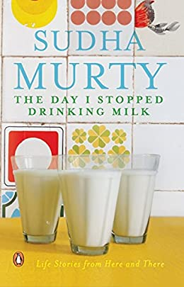 The Day I Stopped Drinking Milk- Sudha Murthy Short Stories