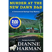 Murder at the New Dawn B & B: A Cottonwood Springs Cozy Mystery (Cottonwood Springs Cozy Mystery Series Book 9)