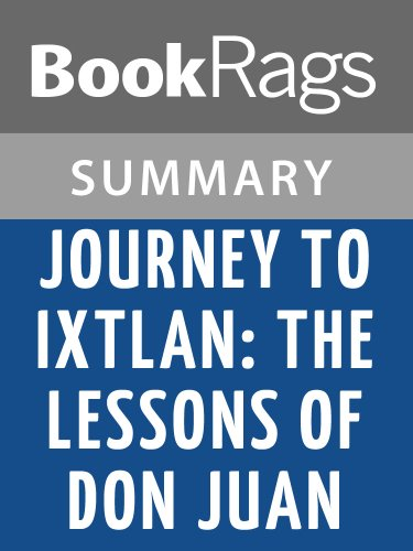 Summary & Study Guide Journey to Ixtlan: The Lessons of Don Juan by Carlos Castaneda