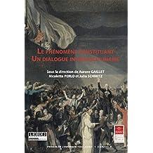 Le phénomène constituant: Un dialogue interdisciplinaire (Actes de colloques de l'IFR t. 28) (French Edition)