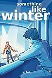 """""""Something Like Winter"""" av Jay Bell"""