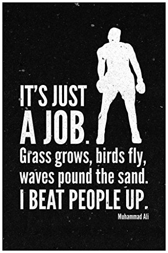 Its Just A Job I Beat People Up Muhammad Ali Quote Poster