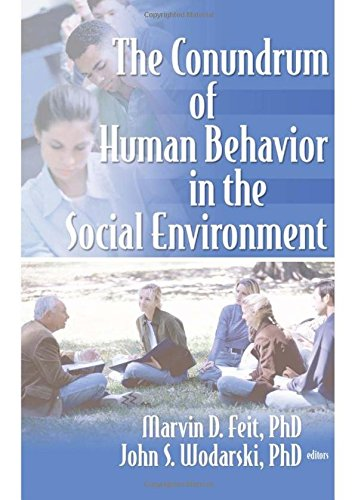The Conundrum of Human Behavior in the Social Environment (Published Simultaneously as the Journal of Human Behavior in)