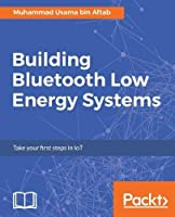 Building Bluetooth Low Energy Systems Front Cover