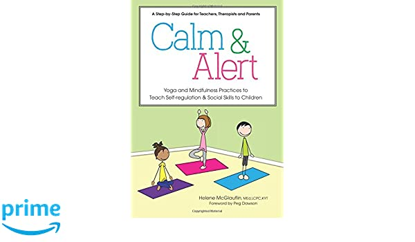 Calm & Alert: Yoga and Mindfulness Practices to Teach Self ...