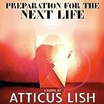 Preparation for the Next Life | Atticus Lish