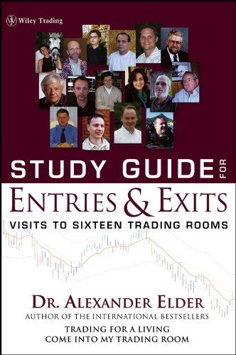 Download Study Guide for Entries and Exits: Visits to 16 Trading Rooms, Study Guide (Wiley Trading) Pdf
