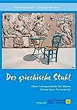 Der griechische Stuhl: Kleine Kulturgeschichte des Sitzens - Szenen einer Partnerschaft