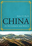 China: Its Environment and History (World Social Change), Robert B. Marks, 1442212756
