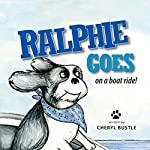 Ralphie Goes on a Boat Ride | Cheryl Bustle