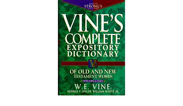 Vines complete expository dictionary of old and new testament vines complete expository dictionary of old and new testament words with topical index word study ebook we vine merrill f unger amazon fandeluxe PDF
