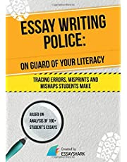 Essay Writing Police: Essay Writing Book for College and High School on How to Correct and Avoid Mistakes. Boost Your Skills in Academic Essay ... Is for Dummies and Aces (Essay Becomes Easy)