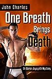 One Breath Brings Death (An Aaron Jaycynth Mystery Book 2)