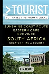 Greater Than a Tourist – Sunshine Coast Route Eastern Cape Province South Africa: 50 Travel Tips from a Local Paperback