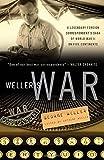 img - for Weller's War: A Legendary Foreign Correspondent's Saga of World War II on Five Continents book / textbook / text book