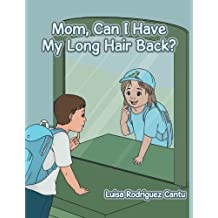 Mom, Can I Have My Long Hair Back?