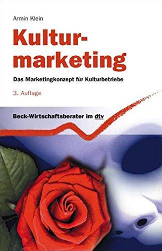Kulturmarketing  Das Marketingkonzept Für Kulturbetriebe  Dtv Beck Wirtschaftsberater