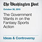 The Government Wants in on the Fantasy Sports Action | George F. Will
